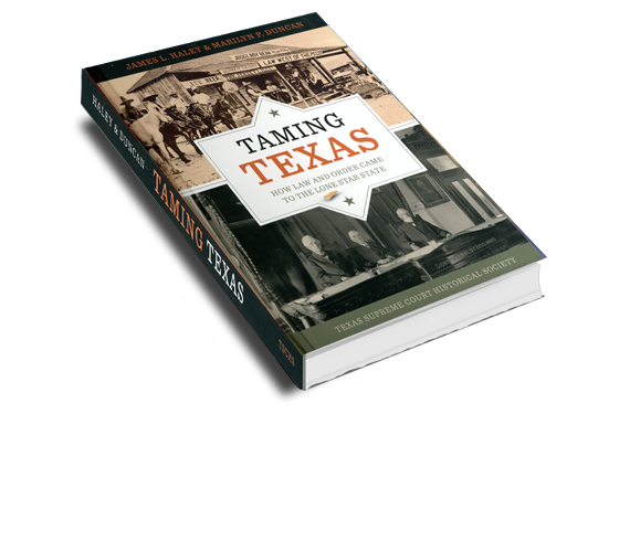 TAMING TEXAS: How Law and Order Came to the Lone Star State