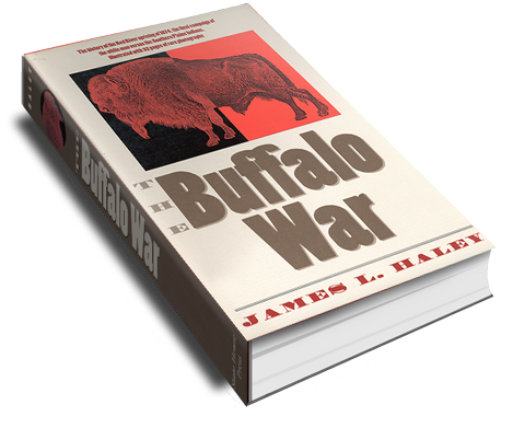 THE BUFFALO WAR: THE HISTORY OF THE RED RIVER INDIAN UPRISING OF 1874-1875